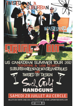 Strung Out, Such Gold, Handguns - Le Cercle - 28 Juillet