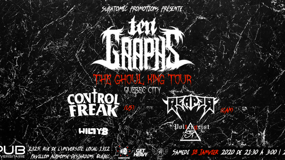 Tengraphs : The Ghoul King Tour (Québec City)