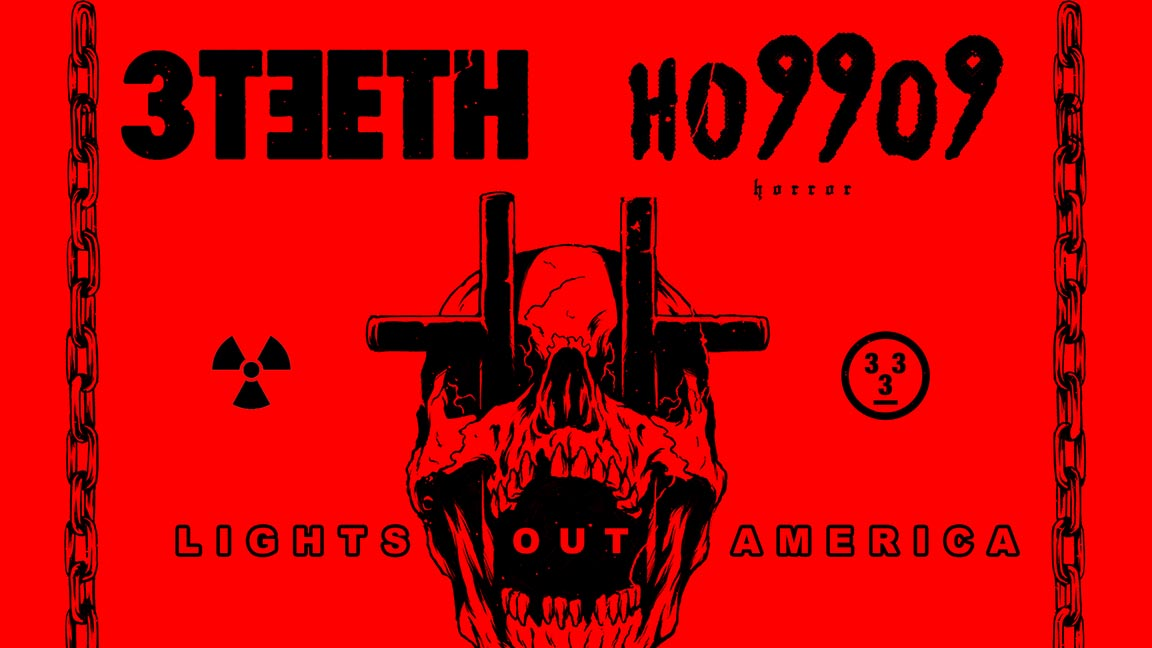 3Teeth // Ho99o9