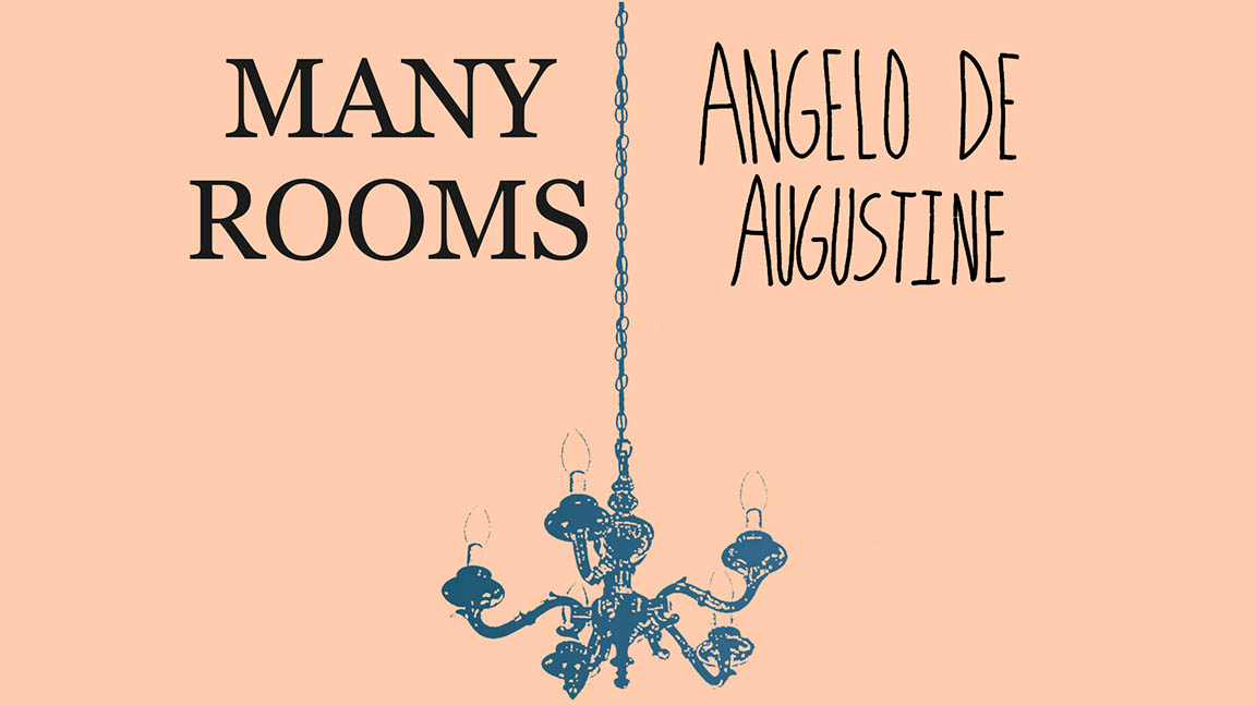 Many Rooms + Angelo De Augustine