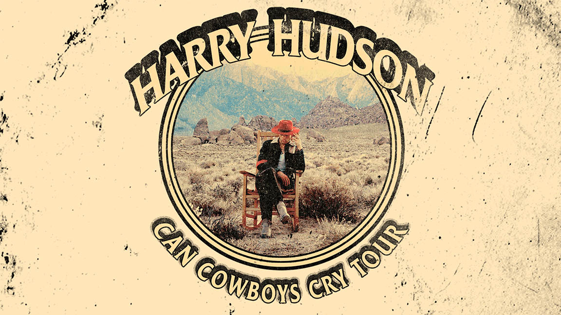 Harry Hudson - Can Cowboys Cry Tour