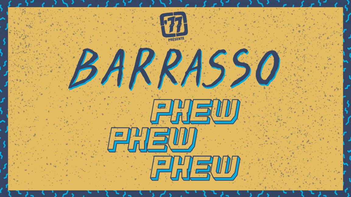 '77 Tour : Barrasso / Pkew Pkew Pkew
