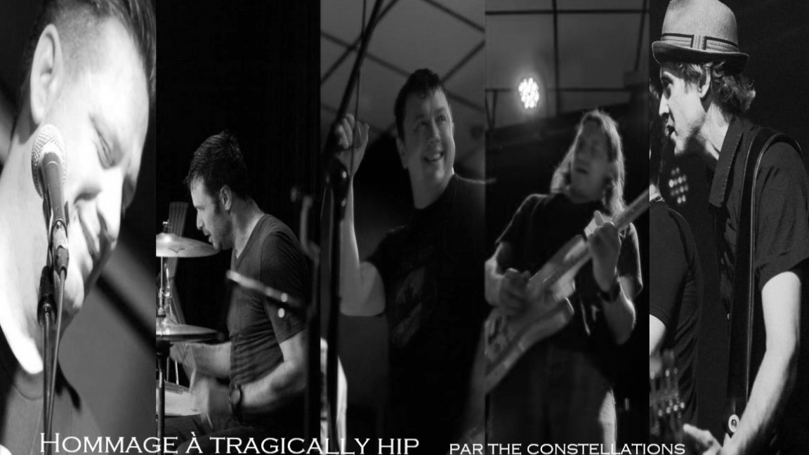 The Tragically Hip - Hommage par the Constellations