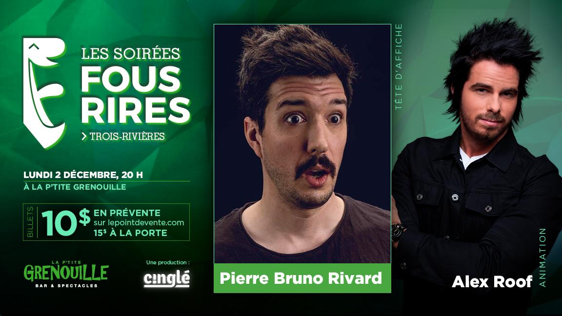 Pierre-Bruno Rivard - Les Soirées Fous Rires