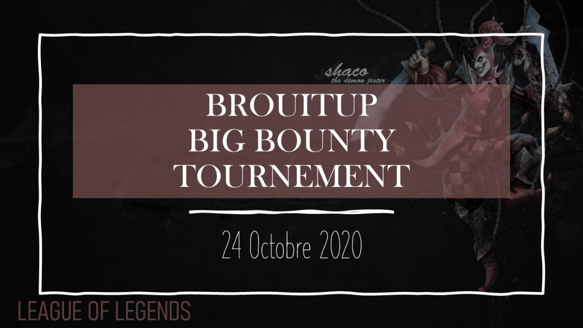 Brouitup Big Bounty Tournament #2
