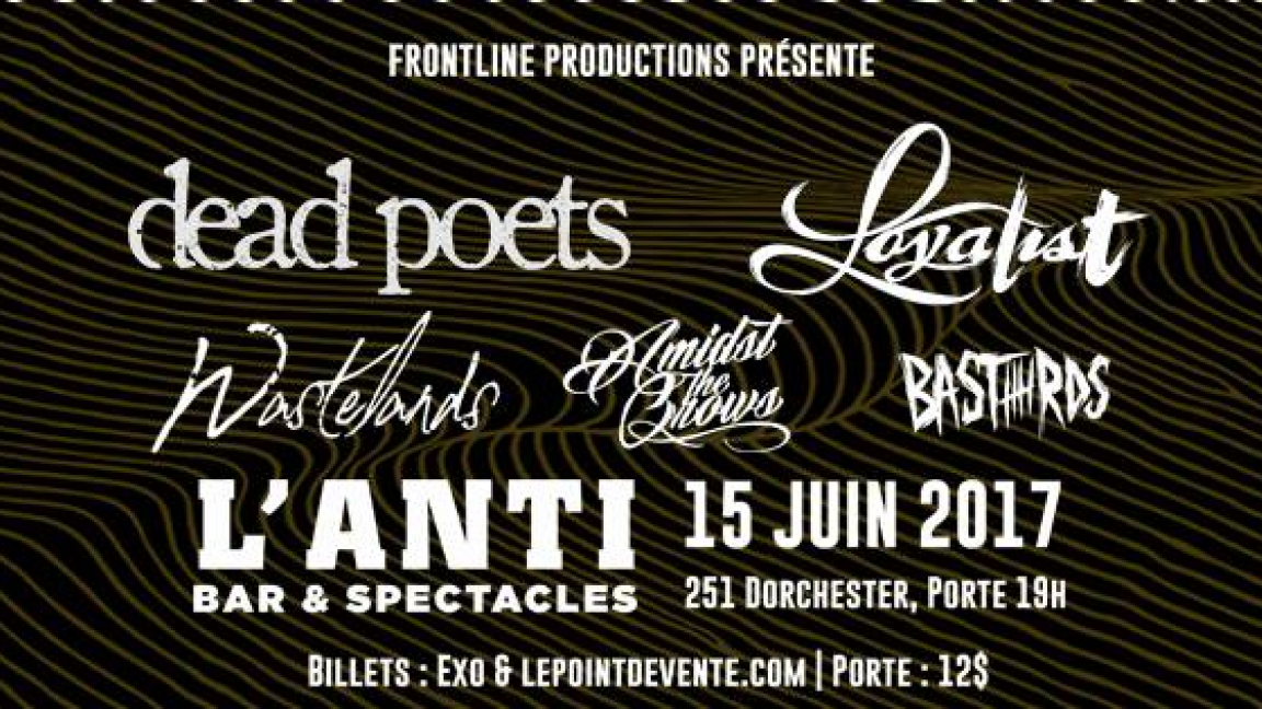Dead Poets//Loyalist//Wastelands//Admist The Crows// Basterds @ L'Anti Bar & Spectacles - Jeudi 15 Juin 2017