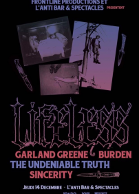 Frontline productions présente Lifeless-Garland Greene-Burden et invites: Lifeless – 14 décembre 2017 – L'Anti Bar & Spectacles, Québec, QC