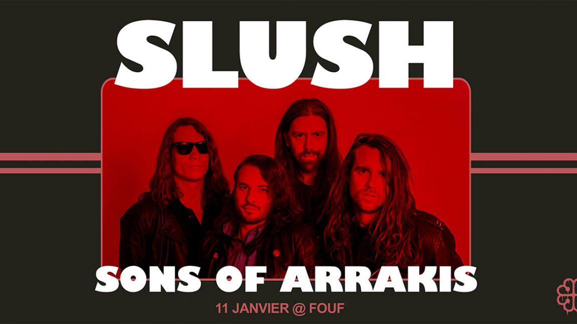 SLUSH : Sons Of Arrakis, Birmani, Valery Vaughn, Destruction Derby