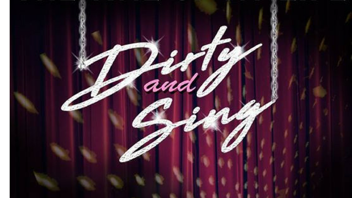 Dirty and Sing