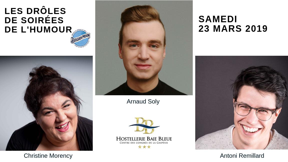 Les drôles de soirées Cabaret de l'humour Belgian Moon présente Christine Morency, Anthoni Rémillard et Arnaud Soly