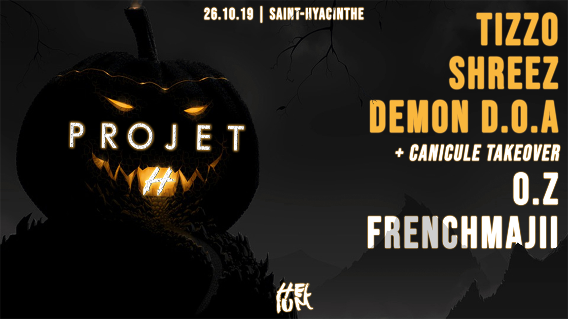PROJET H : Tizzo, Shreez, $oft, Demon D.O.A, O.Z, Frenchmajii