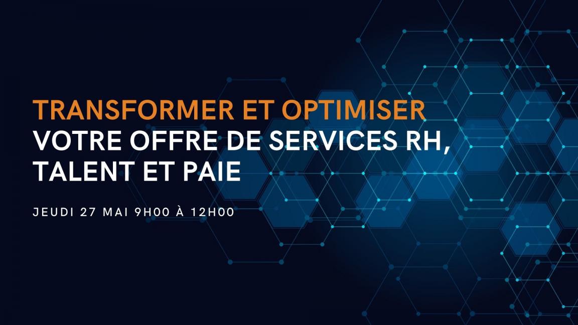 Transformer et optimiser l'offre de services RH, Talent et Paie