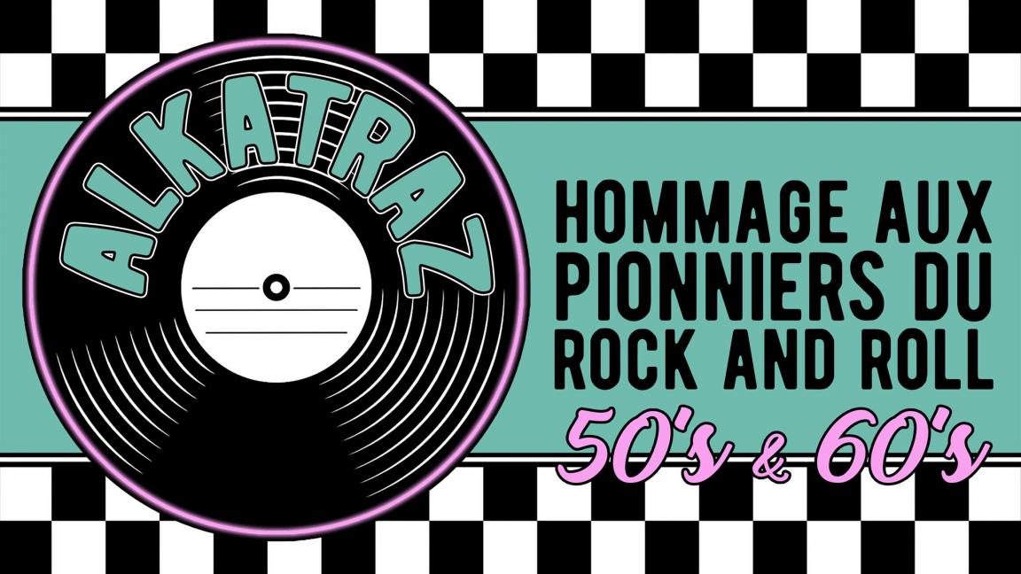 Alkatraz Hommage aux pionniers du Rock n roll 50's & 60's