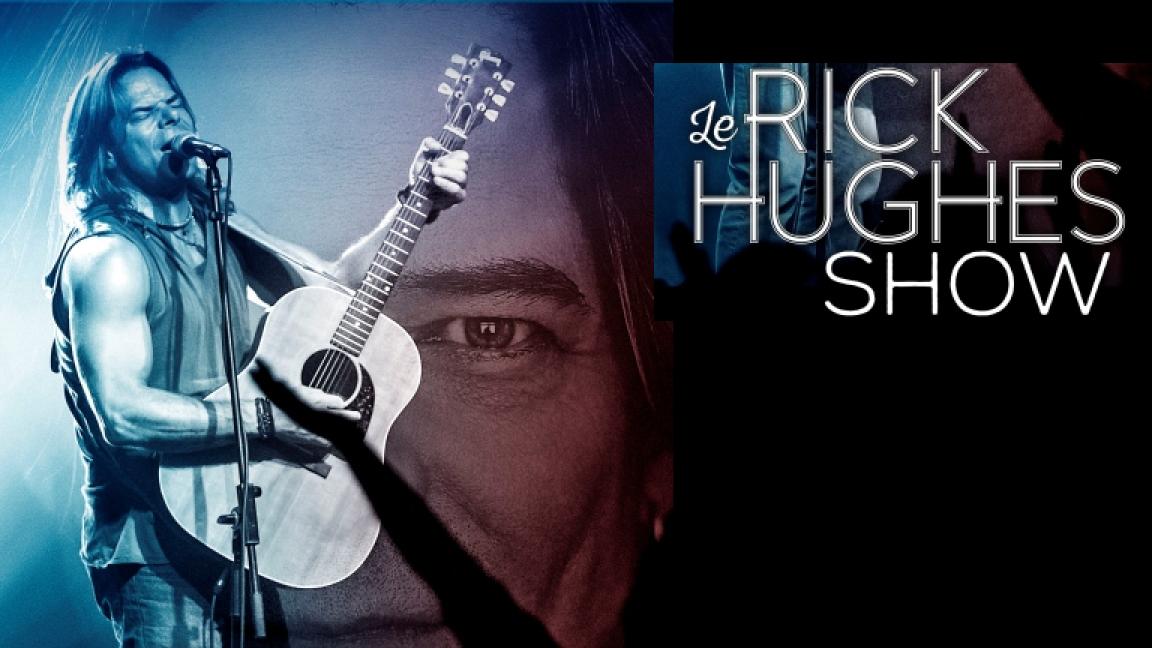 Le Rick Hughes Show