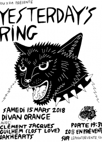 Yesterday's Ring- Last Call au Divan Orange- 2e show