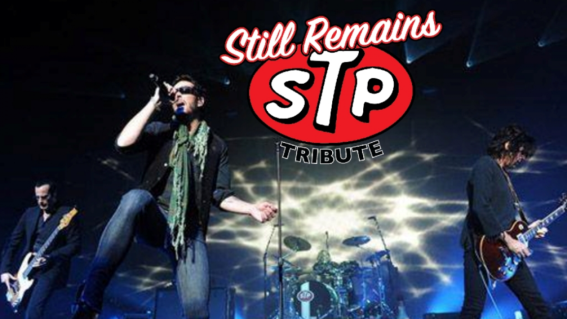 STILL REMAINS- A TRIBUTE TO STONE TEMPLE PILOTS