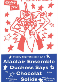 HEAVY TRIP 1er ANNIVERSAIRE w/ ALACLAIR ENSEMBLE + DUCHESS SAYS