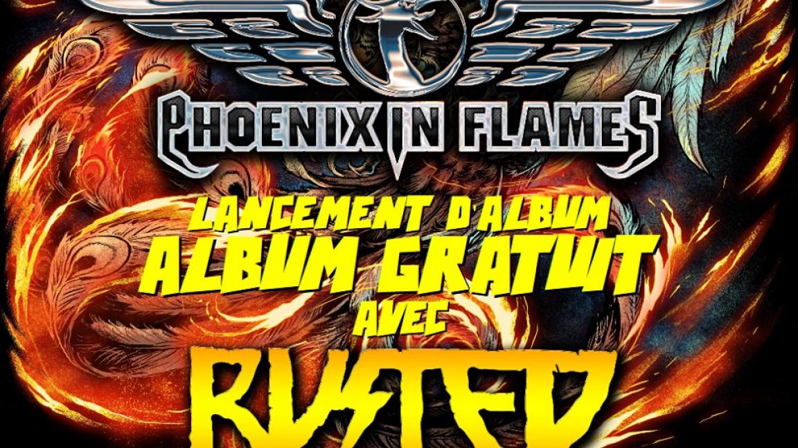 Lancement d'album - Phoenix in Flames avec Rusted
