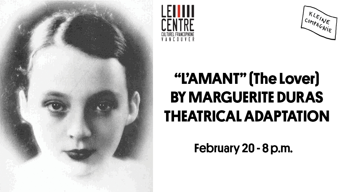 """""""L'AMANT"""" (The Lover) BY MARGUERITE DURAS - THEATRICAL ADAPTATION (live streaming from Vancouver, 45 min)"""