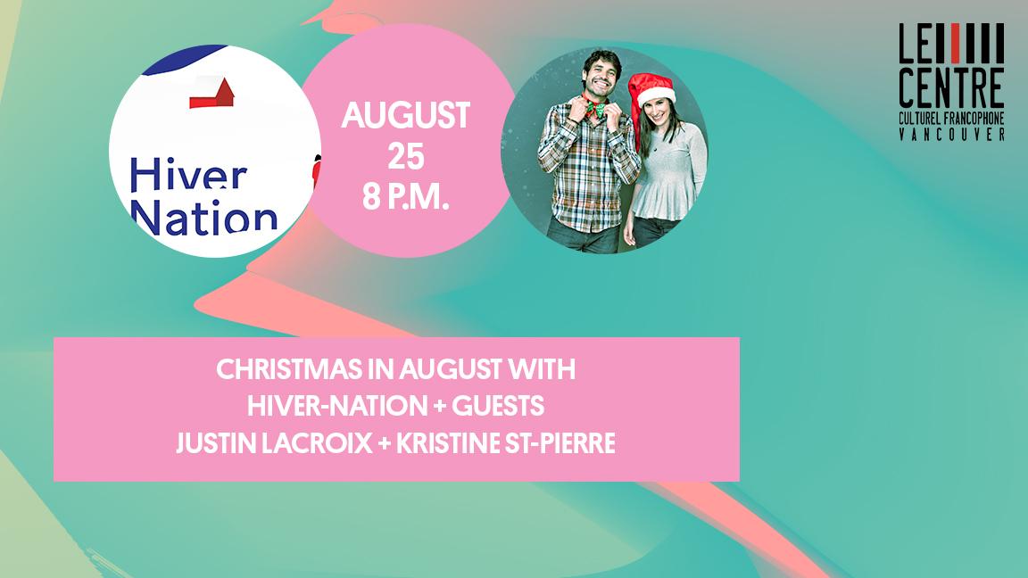 CHRISTMAS IN AUGUST | HIVER-NATION + GUESTS | JUSTIN LACROIX & KRISTINE ST-PIERRE  - Festival d'été francophone de Vancouver (live streaming)