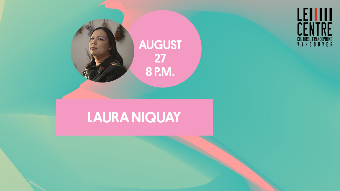 FIRST NATION EVENING WITH LAURA NIQUAY - Festival d'été francophone de Vancouver (live streaming)