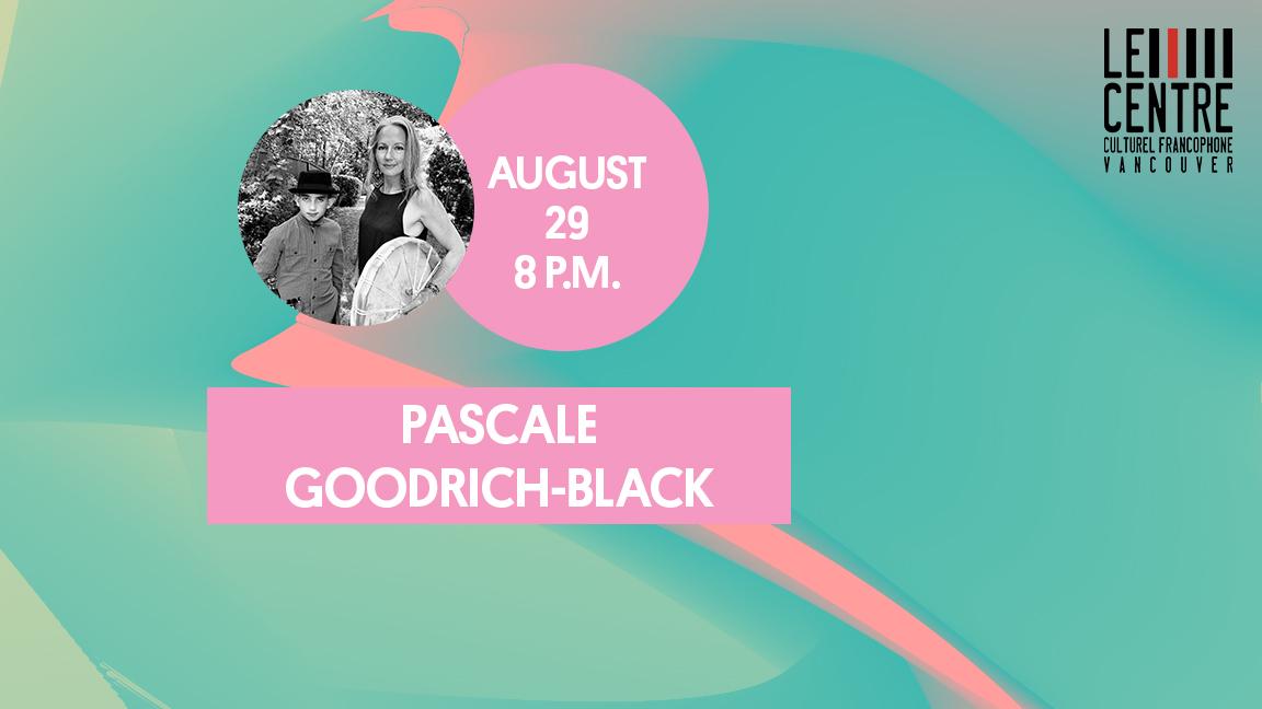 PASCALE GOODRICH-BLACK & THE VALLÉE DES LOUPS - Festival d'été francophone de Vancouver (live streaming)