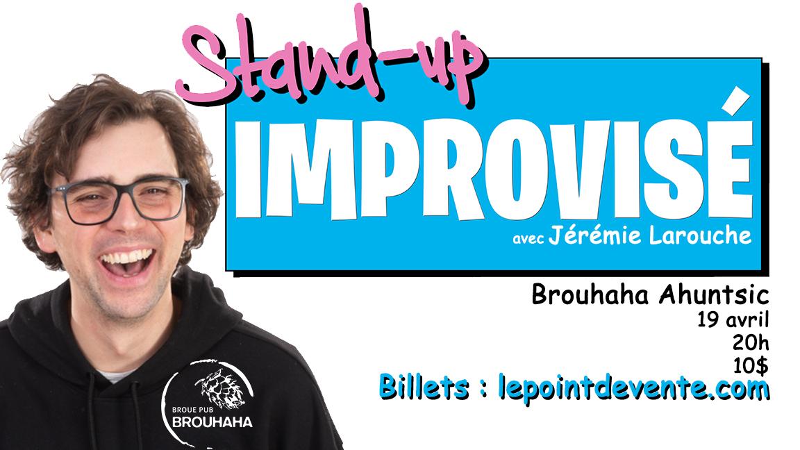 Soirée de stand-up improvisé 3 avec JÉRÉMIE LAROUCHE