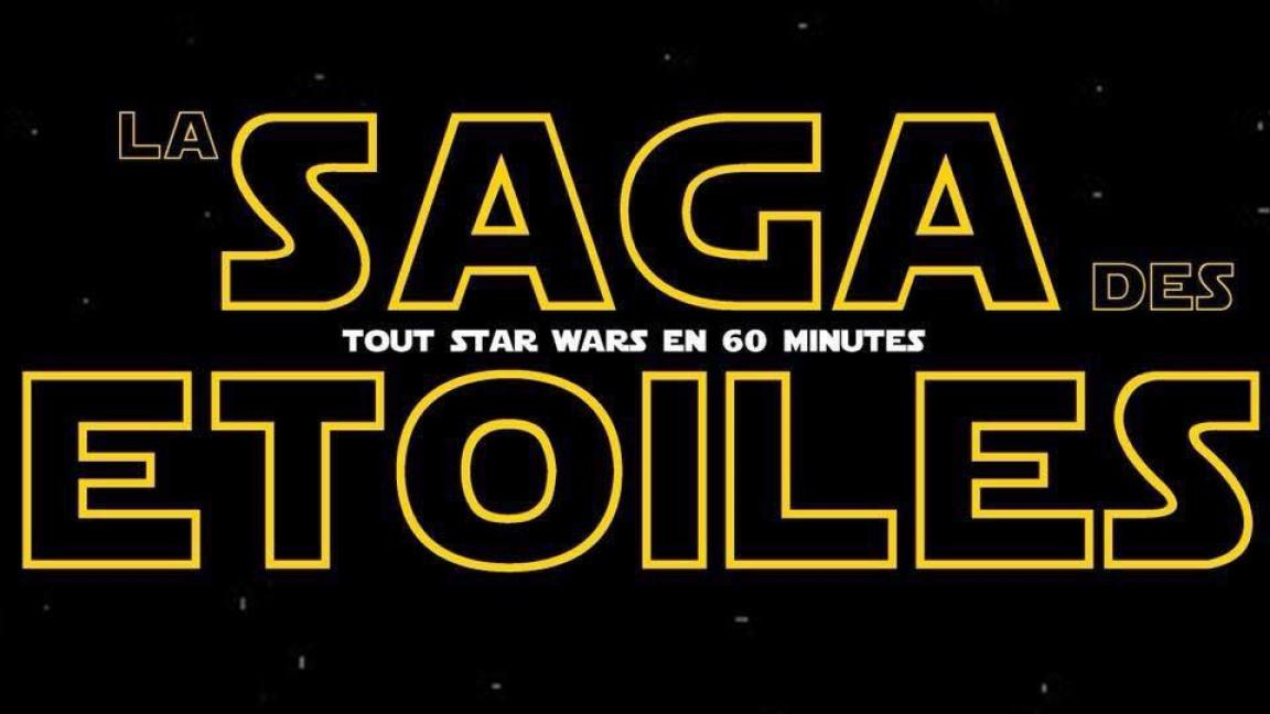 LA SAGA DES ÉTOILES tout Star Wars en 60 minutes