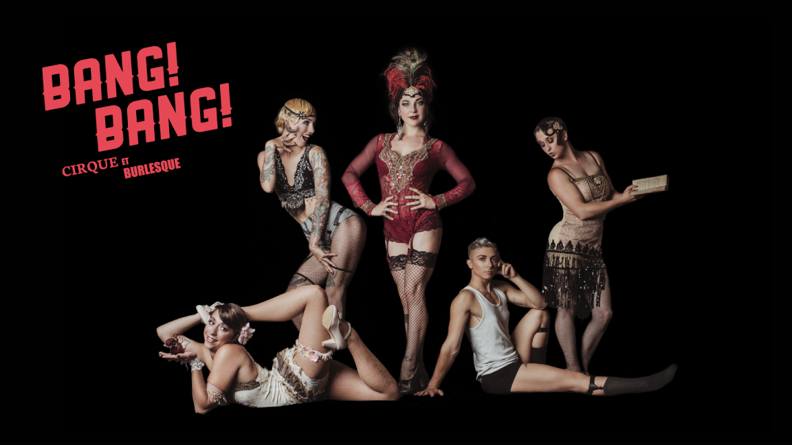 ★ BANG! BANG! Cirque et burlesque ★