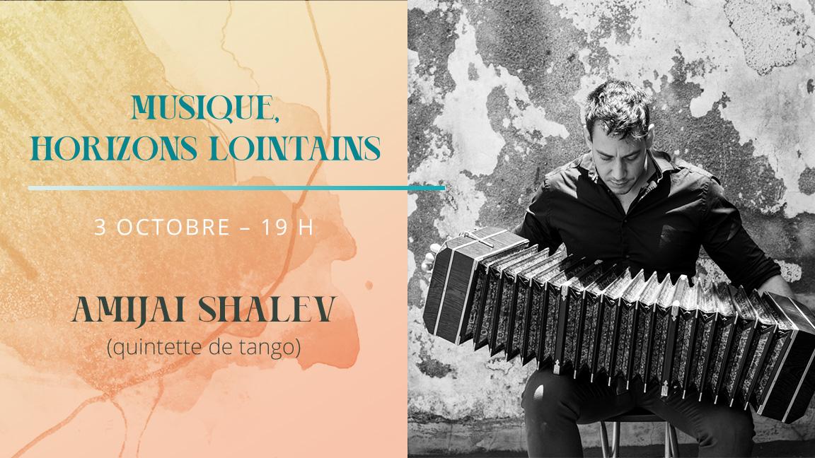 Musique, horizons lointains : Amijai Shalev (quintette de tango)