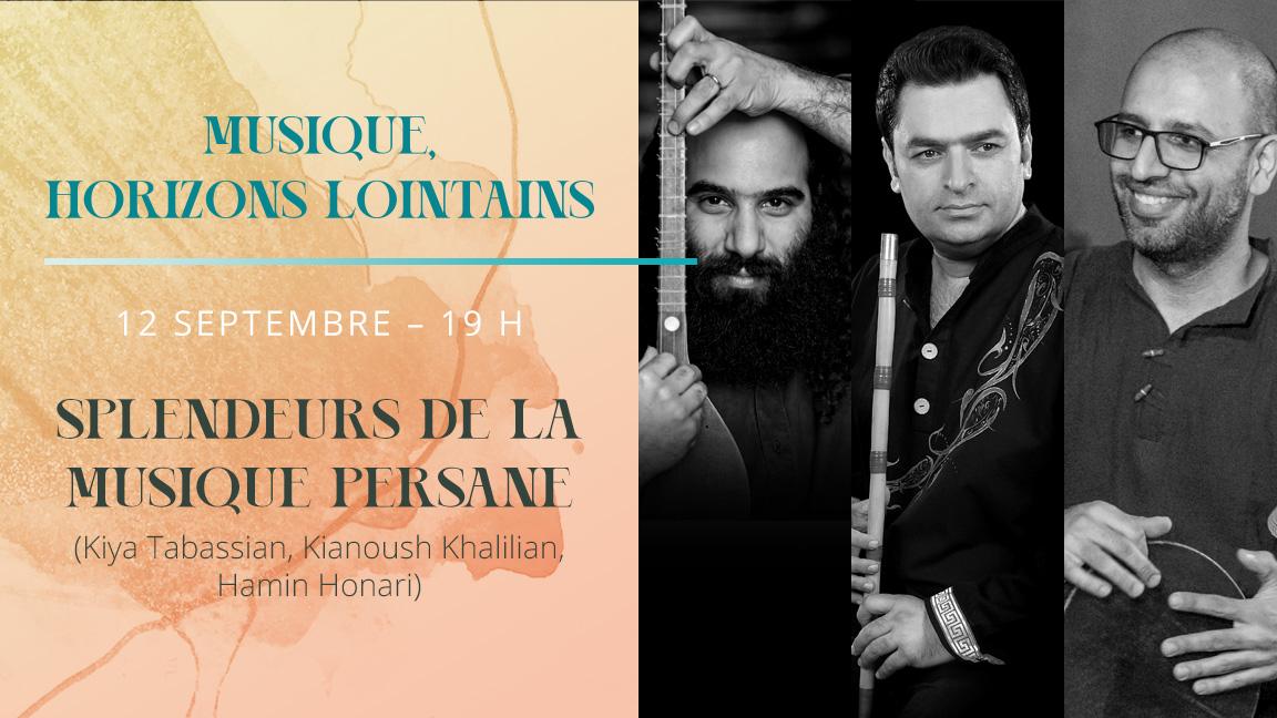 Musique, horizons lointains : Splendeurs de la musique persane
