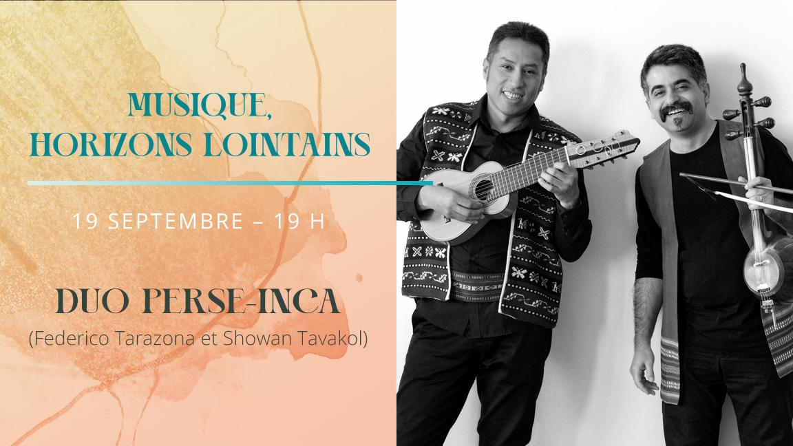 Musique, horizons lointains : Duo Perse-Inca (Iran-Pérou)