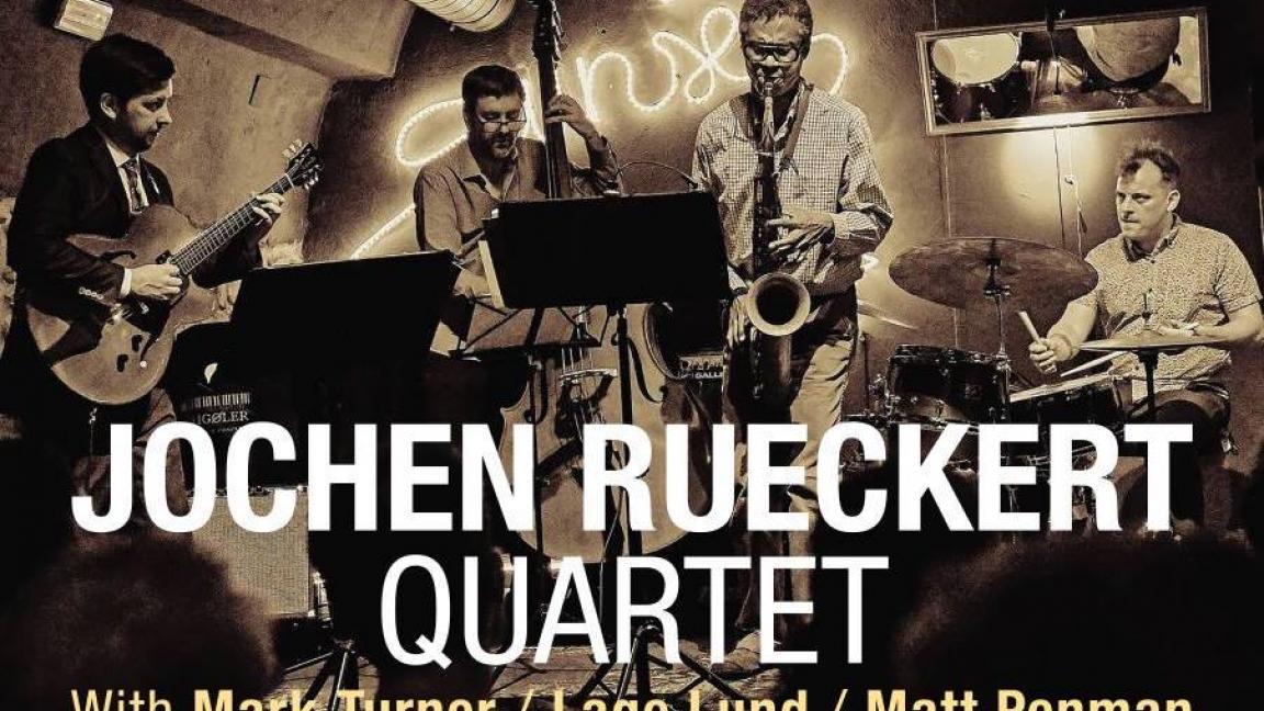 JWLS: Jochen Rueckert Quartet w/ Mark Turner/Lage Lund/M. Penman