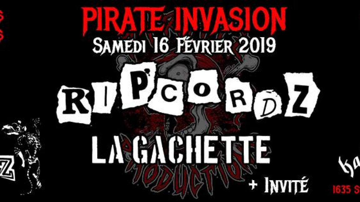 PIRATE INVASION : RIPCORDZ, LA GACHETTE, THE LAB RATZ + INVITÉ