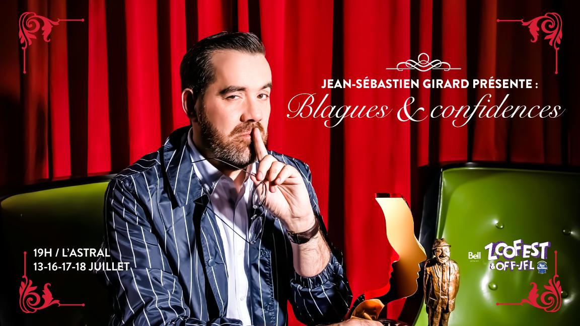 """Jean-Sébastien Girard présente : Blagues & Confidence [Les membres de la """"Soirée est (encore) Jeune!""""]"""