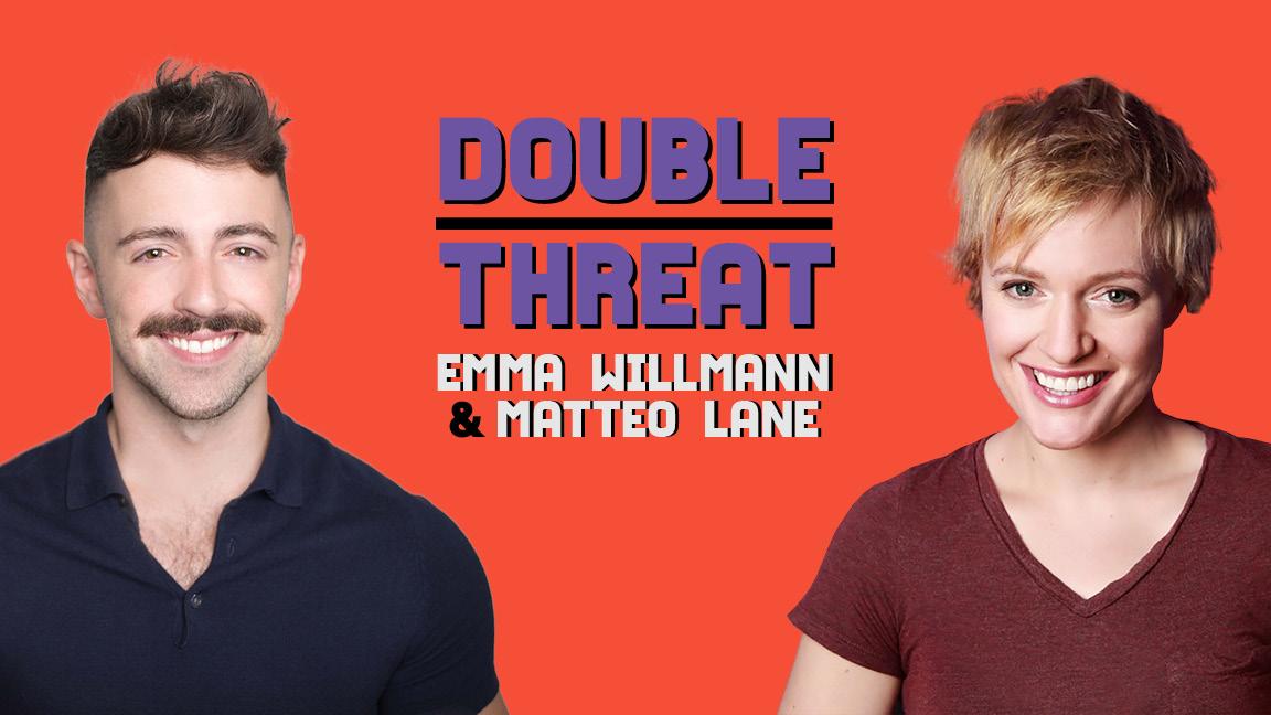 Double Threat: Emma Willmann & Matteo Lane