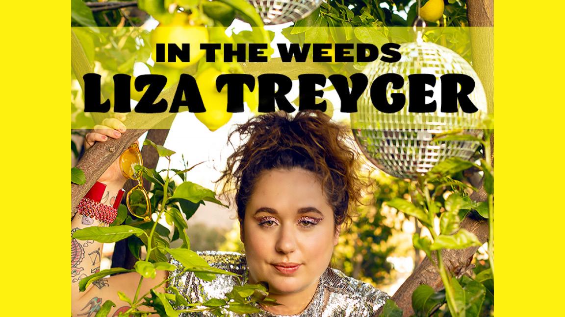 Liza Treyger: In the Weeds