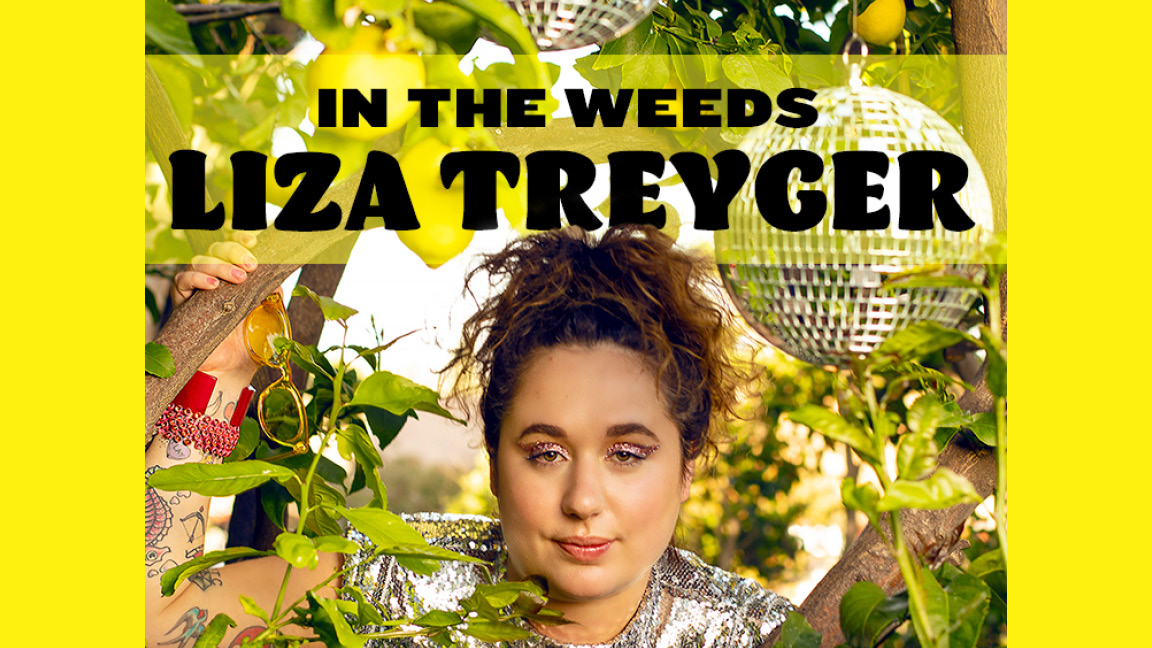 Liza Treyger: In the Weeds