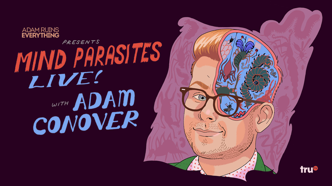 Adam Ruins Everything presents MIND PARASITES LIVE with Adam Conover