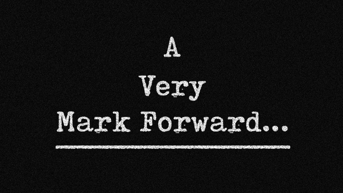 A Very Mark Forward Show...
