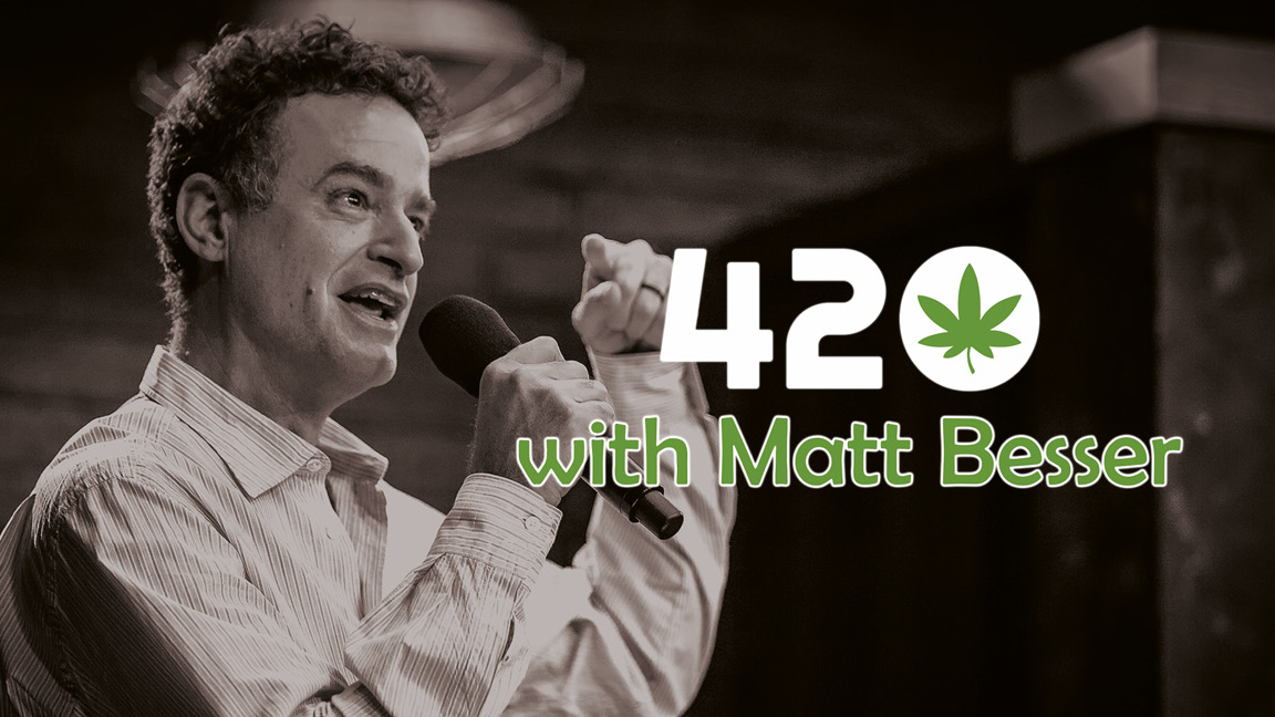 420 with Matt Besser