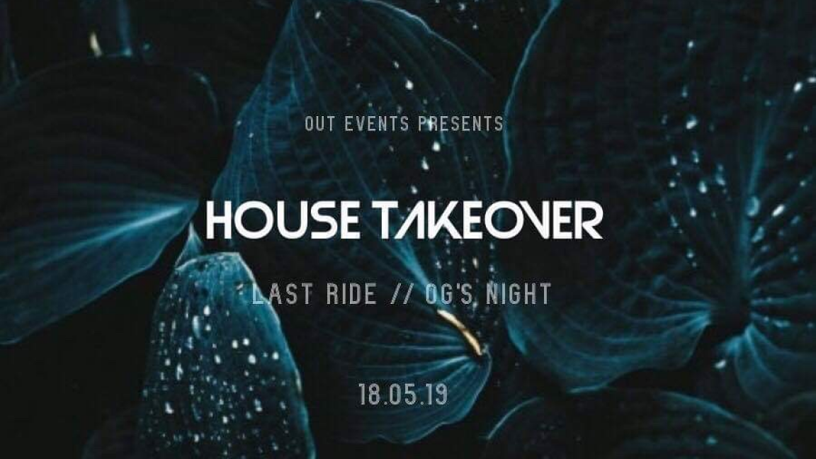 House Takeover // Last Ride