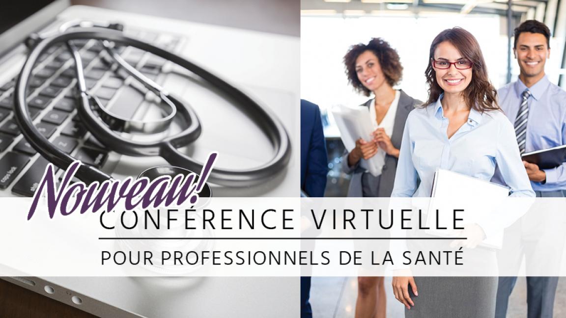 CONFÉRENCE VIRTUELLE unique pour PROFESSIONNELS de la SANTÉ!
