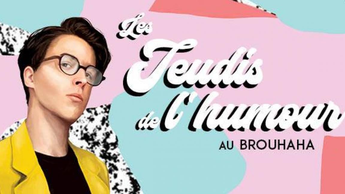 Les Jeudis de l'humour au Brouhaha Rosemont