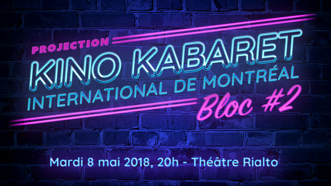 Projection Bloc 2 - Kino Kabaret MTL 2018