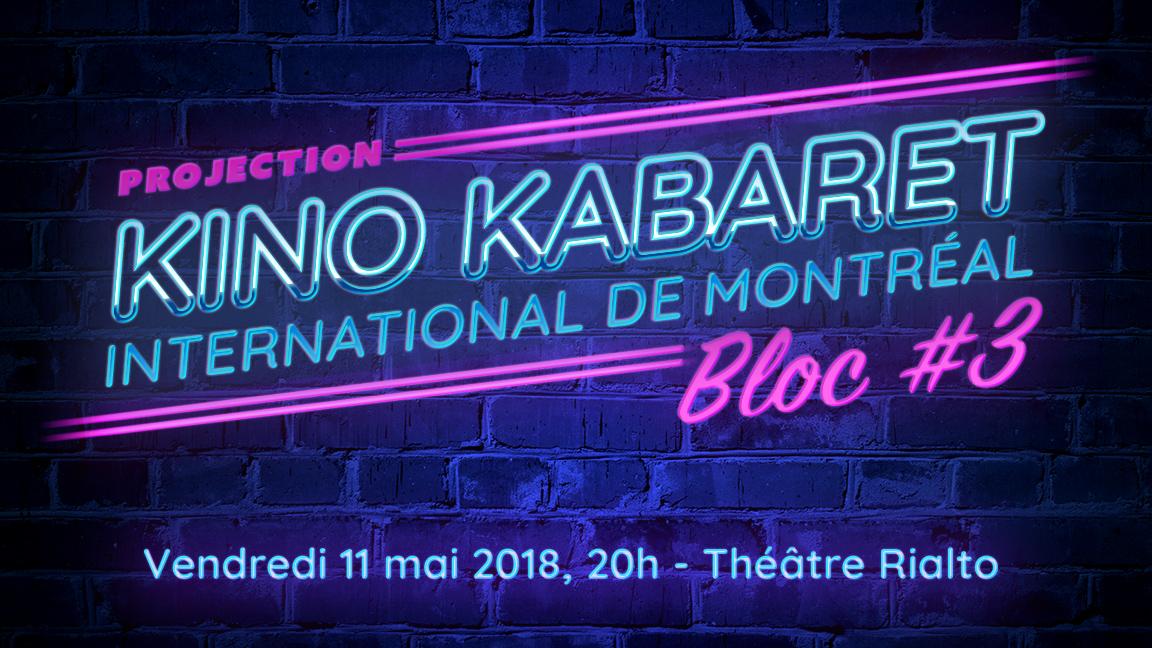 Projection Bloc 3 - Kino Kabaret MTL 2018