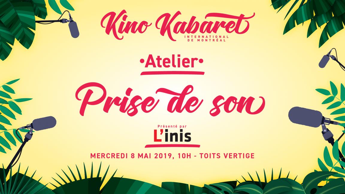 Atelier de prise de son - Kino Kabaret MTL 2019