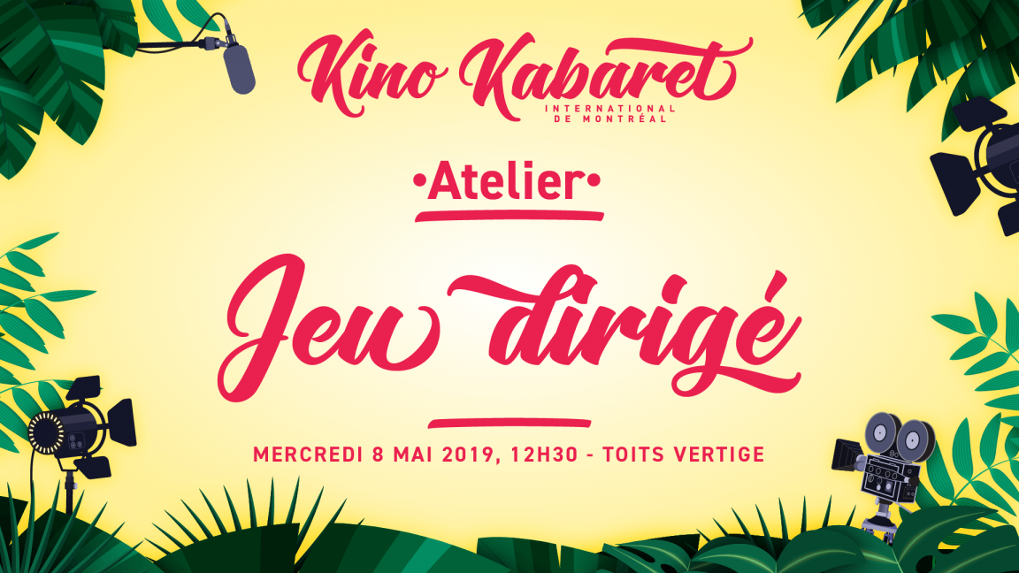 Atelier jeu dirigé - Kabaret MTL 2019