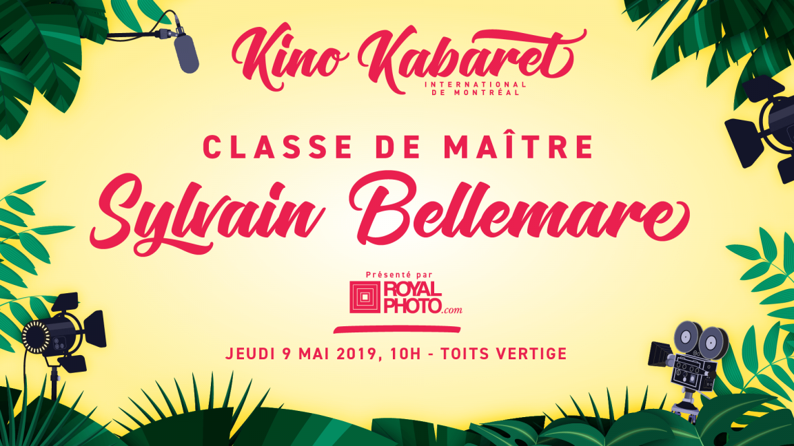 Classe de maître Sylvain Bellemare - Kabaret 2019
