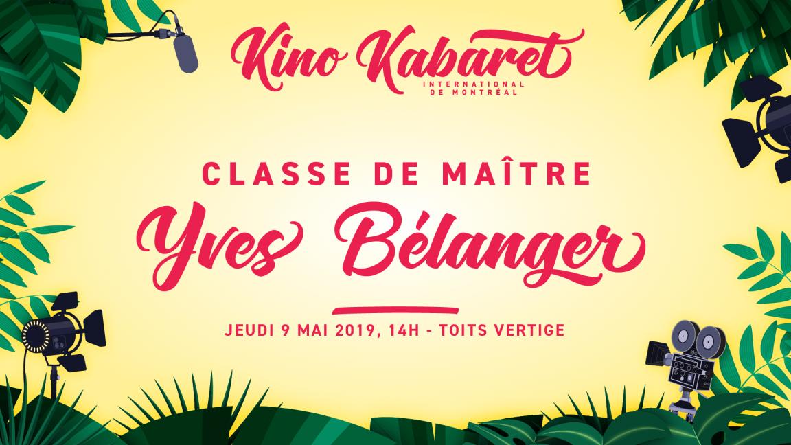 Classe de maître Yves Bélanger - Kabaret MTL 2019